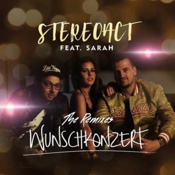 "Stereoact knackt mit der neuen Single ""Wunschkonzert"" feat. Sarah Lombardi die 1 Million Views - Platz 1 in den DJ Charts"